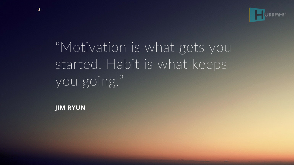 "Sales Motivational Quote: ""Motivation is what gets you started. Habit is what keeps you going."" — Jim Ryun."
