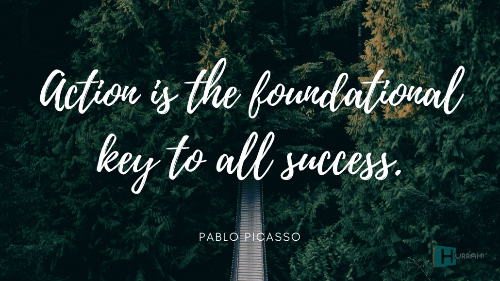 "Sales Motivational Quote:""Action is the foundational key to all success."" — Pablo Picasso."