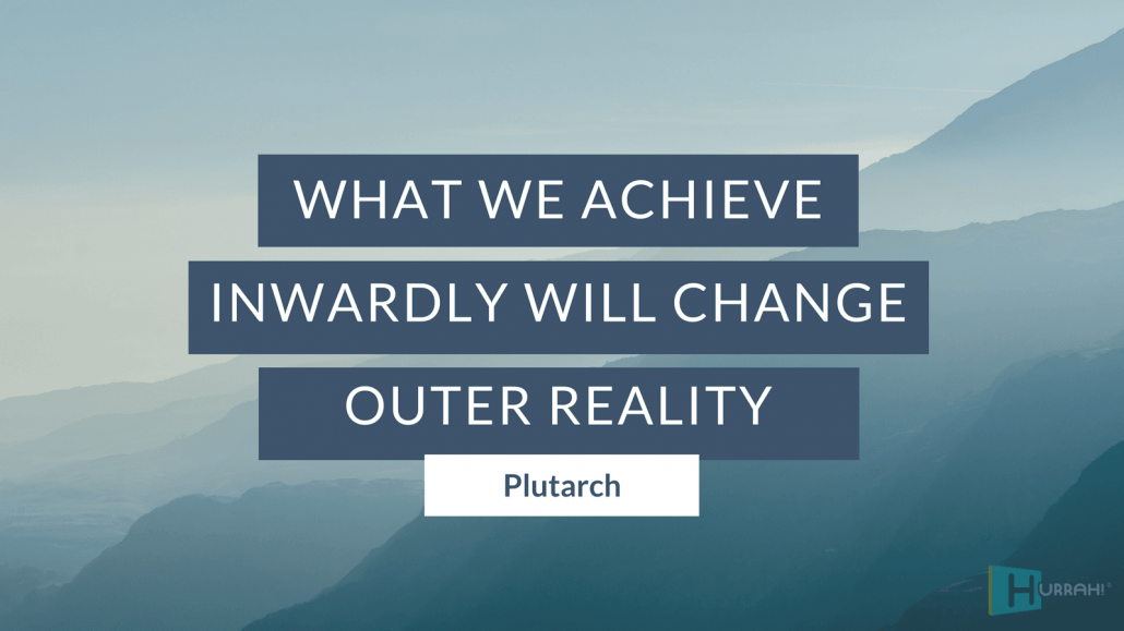 "Sales Motivational Quote: ""What we achieve inwardly will change outer reality."" — Plutarch."